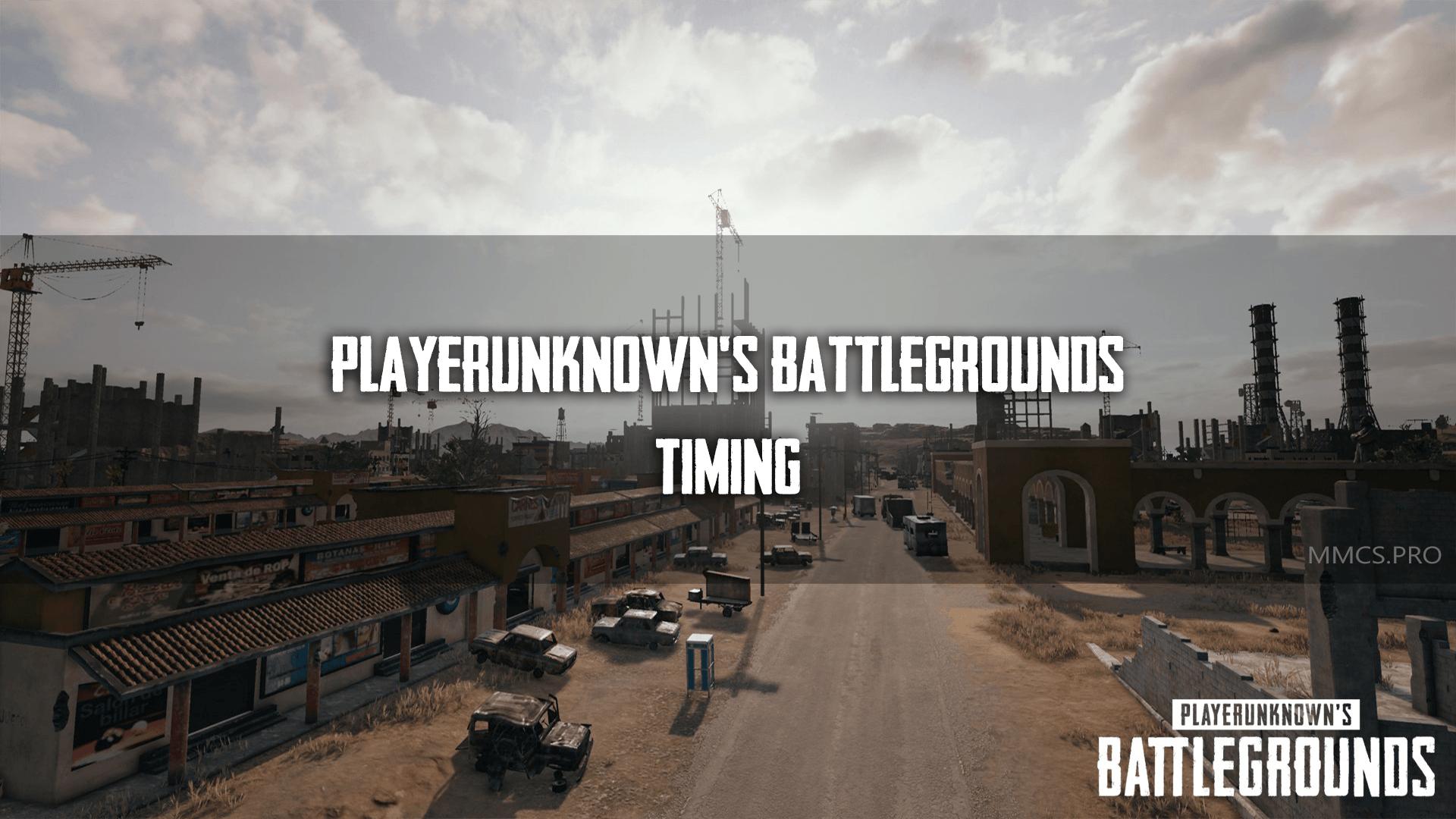 https://mmcs.pro/timing-playerunknowns-battlegrounds/